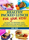img - for Healthy Packed Lunch For Your Kids! 30 Easy To Prepare And Nutritious Packed Food For Your School Going Kids (Parody) book / textbook / text book