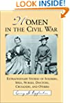 Women in the Civil War: Extraordinary...