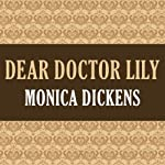 Dear Doctor Lily | Monica Dickens