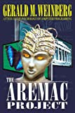 The Aremac Project (0932633706) by Gerald M. Weinberg