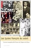 echange, troc Effy Tselikas - Les lycées français du soleil : Creusets cosmopolites du Maroc, de l'Algérie et de la Tunisie