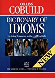 Collins COBUILD Dictionary of Idioms: Helping learners with real English