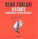 echange, troc Remo Forlani - 425 chats, leurs chiens et autres bestioles