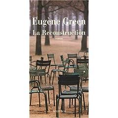 La Reconstruction - Eugène Green