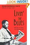 Livin' the Blues: Memoirs of a Black Journalist and Poet (Wisconsin Studies in Autobiography)