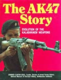 img - for The AK47 Story: Evolution of the Kalashnikov Weapons book / textbook / text book