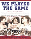 img - for We Played the Game: Memories of Baseball's Greatest Era book / textbook / text book