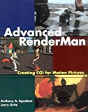 echange, troc Anthony Apodaca, Larry Gritz - Advanced Renderman: Creating Cgi for Motion Pictures