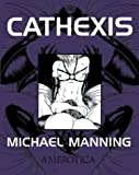 Cathexis (1561631744) by Manning, Michael
