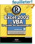 Excel 2002 et VBA : Le Guide du d�vel...