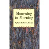 Mourning to Morning [Paperback]