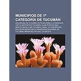 Municipios de 1 Categor a de Tucum N: San Miguel de Tucum N, Ruta Nacional 9, Gymnasium Unt, Club ATL Tico Tucum...