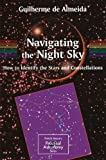 img - for Navigating the Night Sky: How to Identify the Stars and Constellations (The Patrick Moore Practical Astronomy Series) Paperback - May 10, 2004 book / textbook / text book