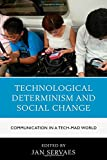 img - for Technological Determinism and Social Change: Communication in a Tech-Mad World (Communication, Globalization, and Cultural Identity) book / textbook / text book