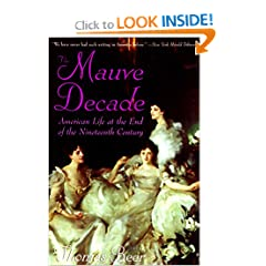 The Mauve Decade: American Life at the End of the Nineteenth Century by Thomas Beer