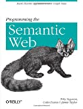 img - for Programming the Semantic Web book / textbook / text book