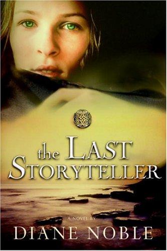 The Last Storyteller, Diane Noble