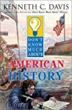 Don't Know Much About American History (0060286040) by Kenneth C. Davis