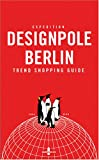 Image de Expedition Designpole Berlin: Trend Shopping Guide
