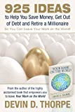 img - for 925 Ideas to Help You Save Money, Get Out of Debt and Retire A Millionaire So You Can Leave Your Mark on the World book / textbook / text book