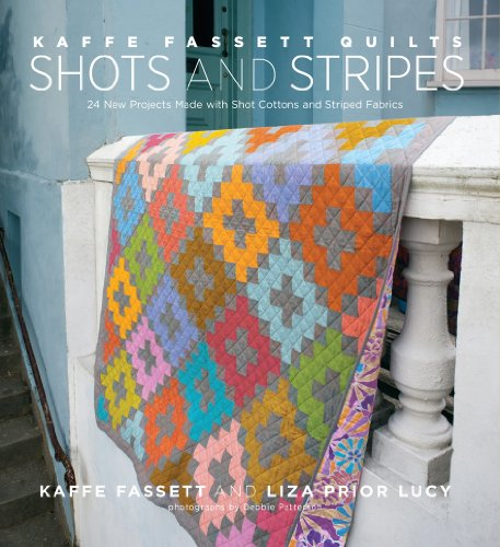 Kaffe Fassett Quilts: Shots & Stripes: 24 New