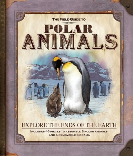The Field Guide to Polar Animals: Explore the