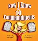 Now I Know The Ten Commandments (0976551403) by Allen, Jan