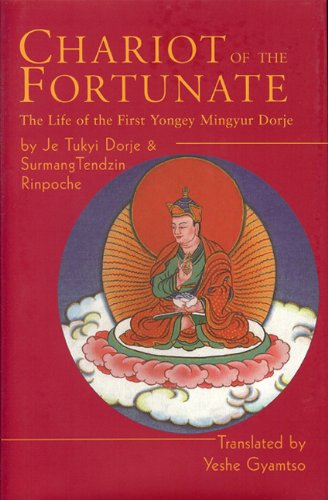 Chariot of the Fortunate: The Life of the First Yongey Mingyur Dorje PDF