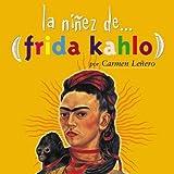 Frida Kahlo (La ninez de . . . series)