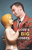 img - for Love's Big Losers book / textbook / text book