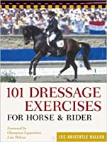 101 Dressage Exercises for Horse and Rider