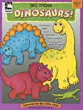Dig Those Dinosaurs! (Learning Fun for Little Ones)