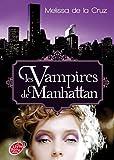 echange, troc Melissa De La Cruz - Les vampires de Manhattan - Tome 1 - Les vampires de Manhattan