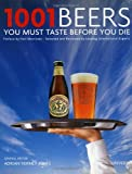 img - for 1001 Beers You Must Taste Before You Die (1001 (Universe)) book / textbook / text book