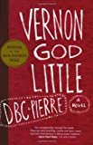 Vernon God Little (0156029987) by DBC Pierre