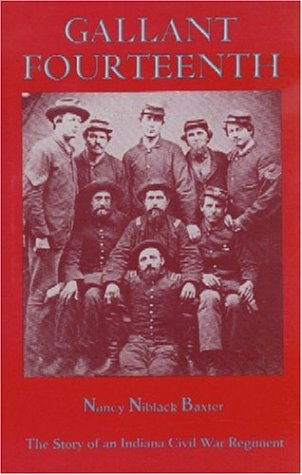 Gallant Fourteenth: The Story of an Indiana Civil War Regiment