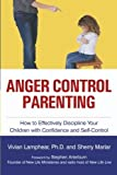 img - for Anger Control Parenting: How to Effectively Discipline Your Children with Confidence and Self-Control by Dr. Vivian Lamphear (2008-02-22) book / textbook / text book