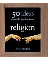 Religion - 50 Ideas You Really Need to Know (50 Ideas You Really Need to Know series) (English Edition)