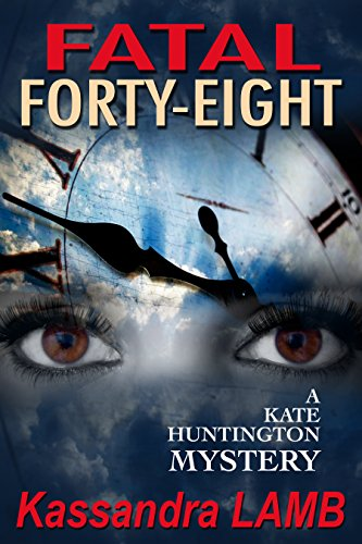 E-book - FATAL FORTY-EIGHT, A Kate Huntington Mystery #7 by Kassandra Lamb