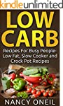 Low Carb: Recipes For Busy People- Lo...