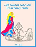 Life Lessons Learned From Fairy Tales