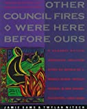 Other Council Fires Were Here Before Ours: A Classic Native American Creation Story as Retold by a Seneca Elder, Twylah Nitsch, and Her Granddaughter, Jamie Sams (006250763X) by Jamie Sams