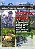 img - for Atlanta Walks: A Comprehensive Guide to Walking, Running, and Bicycling Around the Area's Scenic and Historic Locales book / textbook / text book