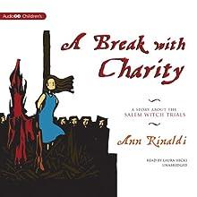 A Break with Charity: A Story about the Salem Witch Trials | Livre audio Auteur(s) : Ann Rinaldi Narrateur(s) : Laura Hicks