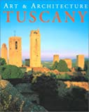 img - for Tuscany: Art & Architecture (Art & Architecture Series) book / textbook / text book