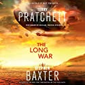 The Long War: The Long Earth, Book 2 (       UNABRIDGED) by Terry Pratchett, Stephen Baxter Narrated by Michael Fenton Stevens