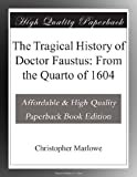 Image of The Tragical History of Doctor Faustus: From the Quarto of 1604