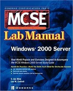 MCSE Windows 2000 Server Lab Manual C. Joe Blow