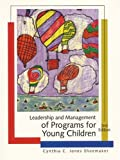 Leadership and Management of Programs for Young Children (2nd Edition)