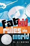 Fat Kid Rules The World (Turtleback School & Library Binding Edition) (1417639067) by Going, K.L.